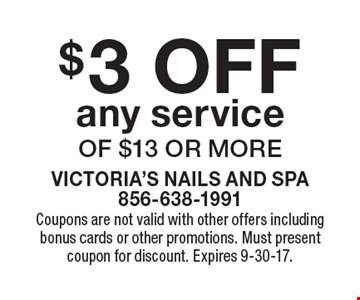 $3 OFF any service of $13 or more. Coupons are not valid with other offers including bonus cards or other promotions. Must present coupon for discount. Expires 9-30-17.