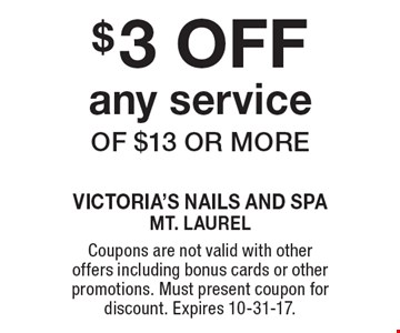 $3 OFF any service of $13 or more. Coupons are not valid with other offers including bonus cards or other promotions. Must present coupon for discount. Expires 10-31-17.