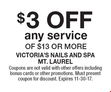 $3 OFF any service of $13 or more. Coupons are not valid with other offers including bonus cards or other promotions. Must present coupon for discount. Expires 11-30-17.
