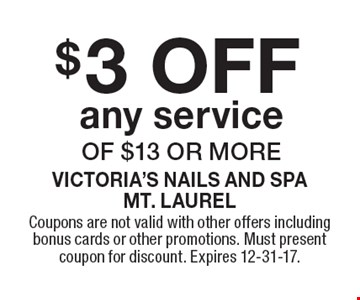 $3 off any service of $13 or more. Coupons are not valid with other offers including bonus cards or other promotions. Must present coupon for discount. Expires 12-31-17.