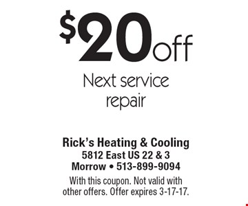 $20 off Next service repair. With this coupon. Not valid withother offers. Offer expires 3-17-17.