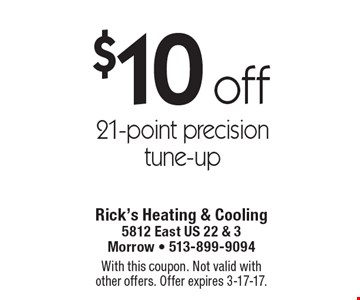 $10 off 21-point precision tune-up. With this coupon. Not valid withother offers. Offer expires 3-17-17.