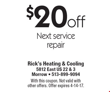 $20 off next service repair. With this coupon. Not valid with other offers. Offer expires 4-14-17.