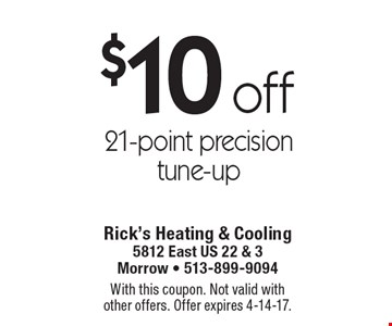 $10 off 21-point precision tune-up. With this coupon. Not valid withother offers. Offer expires 4-14-17.