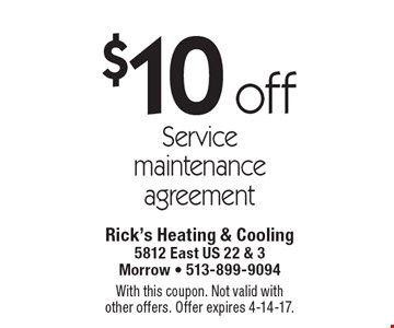 $10 off service maintenance agreement. With this coupon. Not valid with other offers. Offer expires 4-14-17.