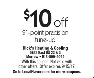 $10 off 21-point precision tune-up. With this coupon. Not valid with other offers. Offer expires 9/15/17. Go to LocalFlavor.com for more coupons.