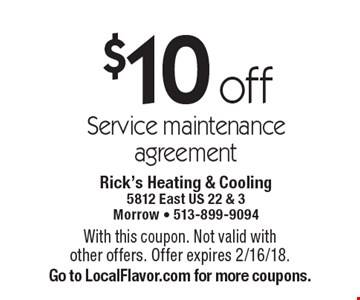 $10 off service maintenance agreement. With this coupon. Not valid with other offers. Offer expires 2/16/18. Go to LocalFlavor.com for more coupons.