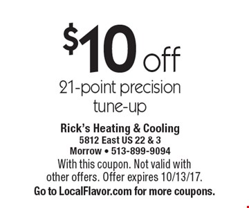 $10 off 21-point precision tune-up. With this coupon. Not valid with other offers. Offer expires 10/13/17. Go to LocalFlavor.com for more coupons.