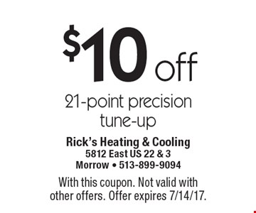 $10 off 21-point precision tune-up. With this coupon. Not valid with other offers. Offer expires 7/14/17.