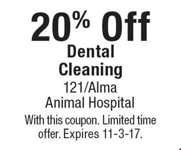20% Off Dental Cleaning. With this coupon. Limited time offer. Expires 11-3-17.