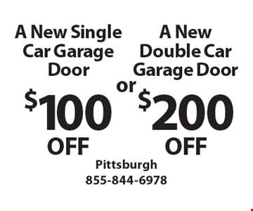 A New Single Car Garage Door $100 OFF OR A New Double Car Garage Door $200 OFF.