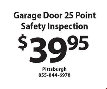 Garage Door 25 Point Safety Inspection $39.95.