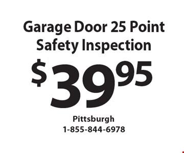 $39.95 Garage Door 25 PointSafety Inspection.