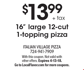 $16.99 Sicilian 16-cut 1-Topping Pizza. With this coupon. Not valid withother offers. Expires 8/4/17.