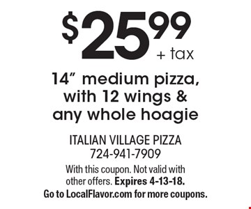 $16.99 Any 2 Whole Hoagies. With this coupon. Not valid withother offers. Expires 8/4/17.