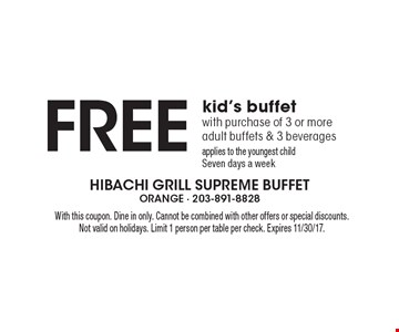 Free kid's buffet with purchase of 3 or more adult buffets & 3 beverages. Applies to the youngest child. Seven days a week. With this coupon. Dine in only. Cannot be combined with other offers or special discounts. Not valid on holidays. Limit 1 person per table per check. Expires 11/30/17.