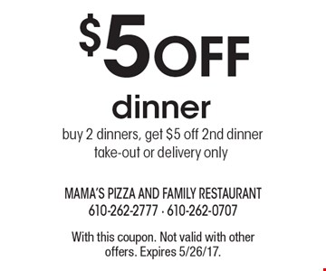 $5 Off dinner. Buy 2 dinners, get $5 off 2nd dinner take-out or delivery only. With this coupon. Not valid with other offers. Expires 5/26/17.