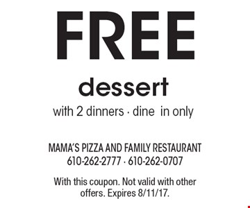 Free dessert with 2 dinners. Dine in only. With this coupon. Not valid with other offers. Expires 8/11/17.