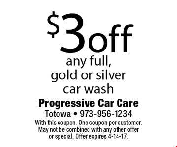 $3 off any full, gold or silver car wash. With this coupon. One coupon per customer. May not be combined with any other offer or special. Offer expires 4-14-17.