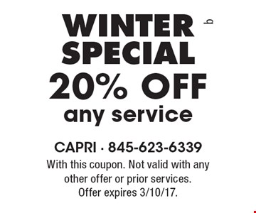 Winter SPECIAL 20% Off any service. With this coupon. Not valid with any other offer or prior services.Offer expires 3/10/17.