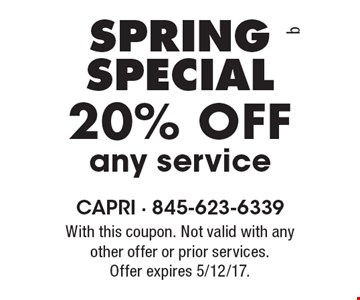 SPRING SPECIAL 20% Off any service. With this coupon. Not valid with any other offer or prior services. Offer expires 5/12/17.
