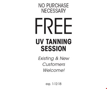 No Purchase Necessary. Free UV Tanning Session. Existing & New Customers Welcome! exp. 1-12-18