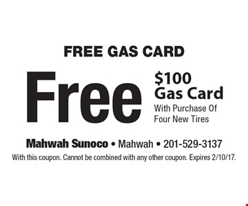 Free $100 Gas Card With Purchase Of Four New Tires. With this coupon. Cannot be combined with any other coupon. Expires 2/10/17.