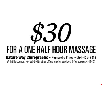$30 for a one half hour massage. With this coupon. Not valid with other offers or prior services. Offer expires 4-14-17.