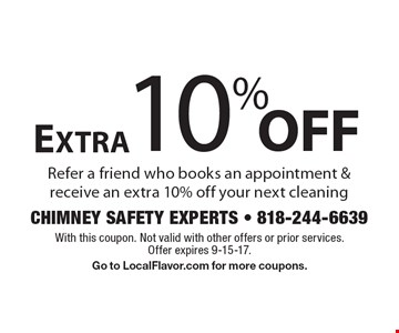 Extra10% off your next cleaning. Refer a friend who books an appointment & receive an extra 10% off your next cleaning. With this coupon. Not valid with other offers or prior services. Offer expires 9-15-17. Go to LocalFlavor.com for more coupons.