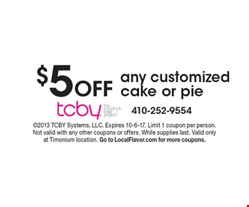 $5 Off any customized cake or pie. 2013 TCBY Systems, LLC. Expires 10-6-17. Limit 1 coupon per person. Not valid with any other coupons or offers. While supplies last. Valid only at Timonium location. Go to LocalFlavor.com for more coupons.