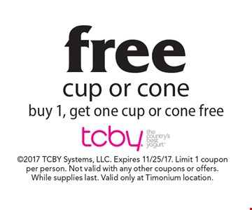free cup or cone. Buy 1, get one cup or cone free. 2017 TCBY Systems, LLC. Expires 11/25/17. Limit 1 coupon per person. Not valid with any other coupons or offers. While supplies last. Valid only at Timonium location.