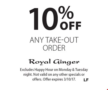 10% off any take-out order. Excludes Happy Hour on Monday & Tuesday night. Not valid on any other specials or offers. Offer expires 3/10/17.