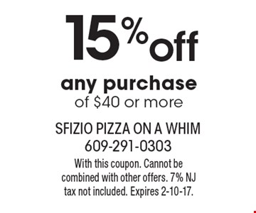 15% off any purchase of $40 or more. With this coupon. Cannot be combined with other offers. 7% NJ tax not included. Expires 2-10-17.