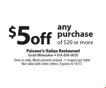 $5 off any purchase of $20 or more. Dine-in only. Must present coupon. 1 coupon per table. Not valid with other offers. Expires 4/14/17.