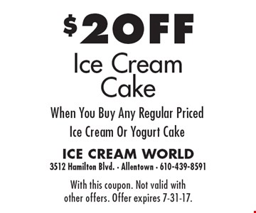 $2OFF Ice Cream Cake When You Buy Any Regular Priced  Ice Cream Or Yogurt Cake. With this coupon. Not valid with  other offers. Offer expires 7-31-17.