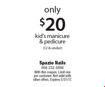 only $20 kid's manicure & pedicure (12 & under). With this coupon. Limit one per customer. Not valid with other offers. Expires 5/31/17.