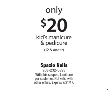 Only $20 kid's manicure & pedicure (12 & under). With this coupon. Limit one per customer. Not valid with other offers. Expires 7/31/17.