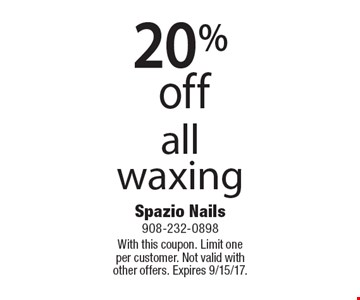 20% off all waxing. With this coupon. Limit one per customer. Not valid with other offers. Expires 9/15/17.