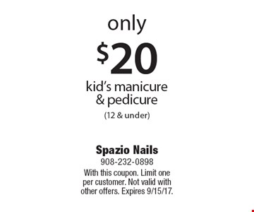 only $20 kid's manicure & pedicure (12 & under). With this coupon. Limit one per customer. Not valid with other offers. Expires 9/15/17.