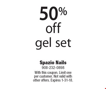 50% off gel set. With this coupon. Limit one per customer. Not valid with other offers. Expires 1-31-18.