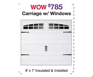 Wow $785, carriage with windows. 8'x7' insulated & installed.
