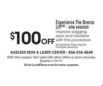 $100 Off Experience The Brenza Lift - One Session. Improve sagging jaws and neckline with this procedure. Procedure may require multiple sessions. 