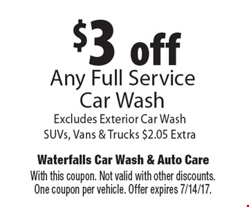 $3 off any full service car wash. Excludes exterior car wash SUVs, vans & trucks $2.05 extra. With this coupon. Not valid with other discounts. One coupon per vehicle. Offer expires 7/14/17.