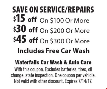 Save on service/repairs $15 off on $100 or more, $30 off on $200 or more, $45 off on $300 or more. Includes free car wash. With this coupon. Excludes batteries, tires, oil change, state inspection. One coupon per vehicle. Not valid with other discount. Expires 7/14/17.