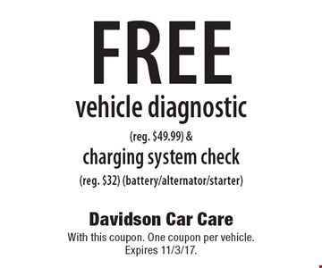 free vehicle diagnostic (reg. $49.99) &charging system check (reg. $32) (battery/alternator/starter). With this coupon. One coupon per vehicle. Expires 11/3/17.