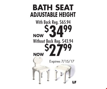Bath Seat Adjustable Height With Back Now $34.99 (Reg. $65.94) & Without Back Now $27.99 (Reg. $43.94). Expires 7/15/17
