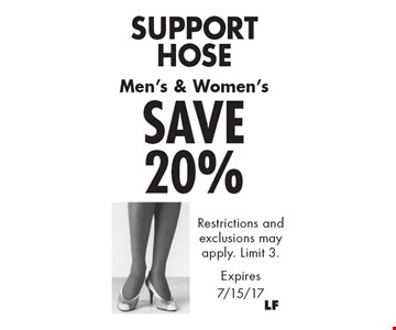 SAVE 20% Support Hose Restrictions and exclusions may apply. Limit 3.. Expires 7/15/17