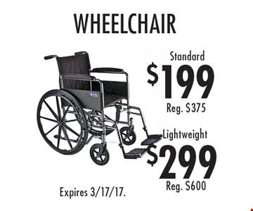 Wheelchair Standard $199, Lightweight $299. Expires 3/17/17.