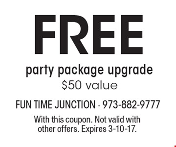 FREE party package upgrade, $50 value. With this coupon. Not valid with other offers. Expires 3-10-17.
