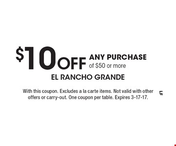 $10 Off Any Purchase of $50 or more. With this coupon. Excludes a la carte items. Not valid with other offers or carry-out. One coupon per table. Expires 3-17-17.